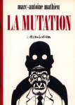 Marc-Antoine Mathieu - La mutation