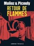 Daniel Picouly & José Muñoz  - Retour de flammes