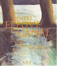 Anne Brouillard & Nadine Brun-Cosme - Entre fleuve et canal