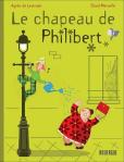 Agnès de Lestrade & David Merveille - Le chapeau de Philibert
