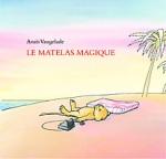 Anaïs Vaugelade - Le matelas magique