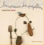 Christian Voltz - La caresse du papillon