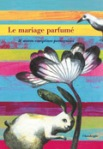 Editions Chandeigne (Anonyme) - Le mariage parfumé