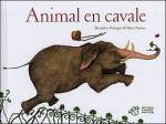 Valérie Dumas & Bernadette Pourquié - Animal en cavale